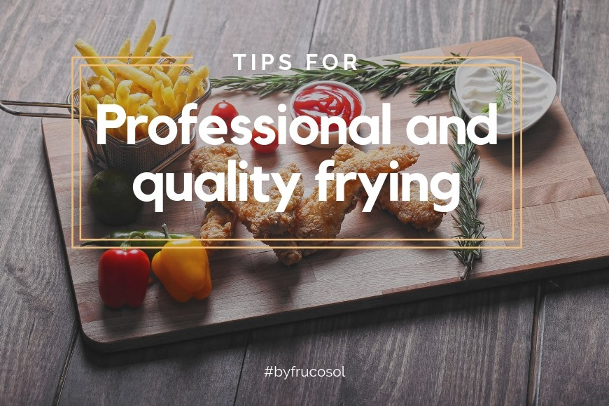 Tips for a professional and quality frying