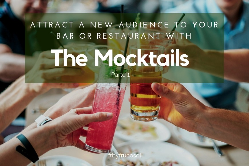 Attract a new audience to your bar or restaurant with the Mocktails - Part 1