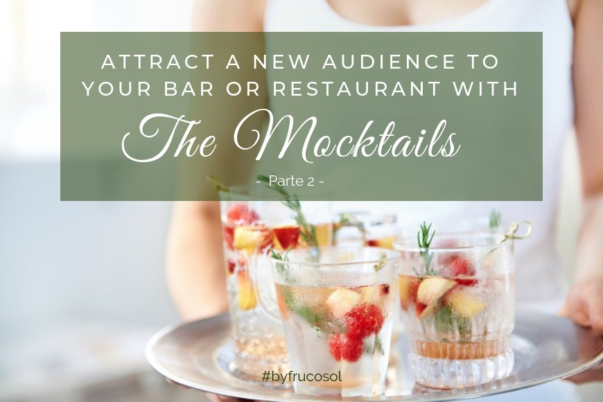 Attract a new audience to your bar or restaurant with the Mocktails - Part 2