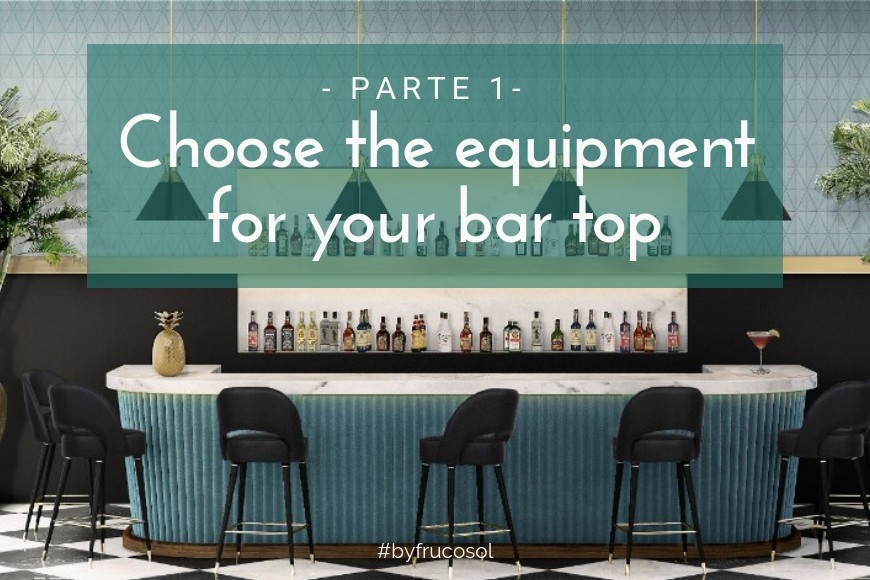 Choose the equipment for your restaurant or bar top - Part 1