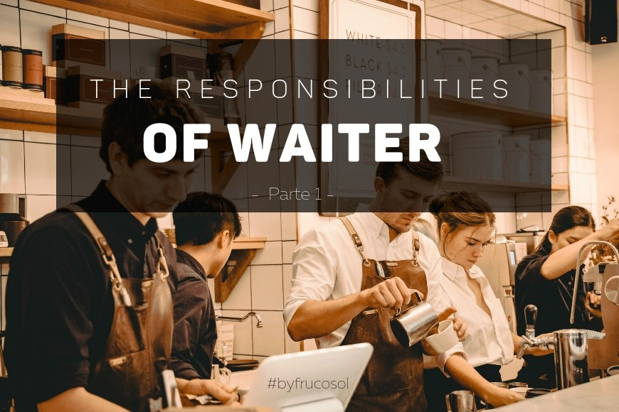 The responsibilities of waiter in bar and restaurant - Part 1
