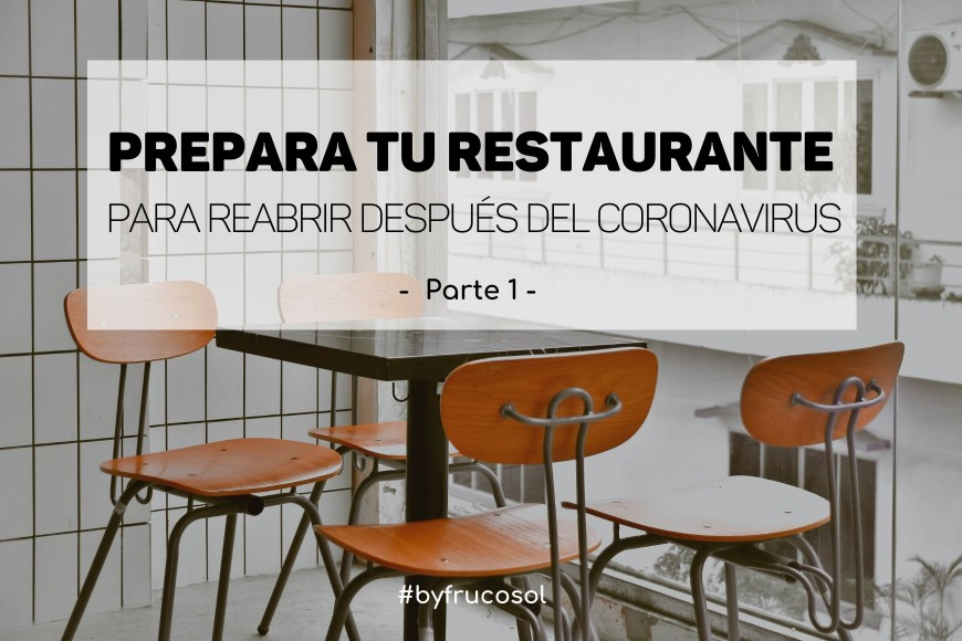 Prepare your restaurant to reopen after the coronavirus - Part 1