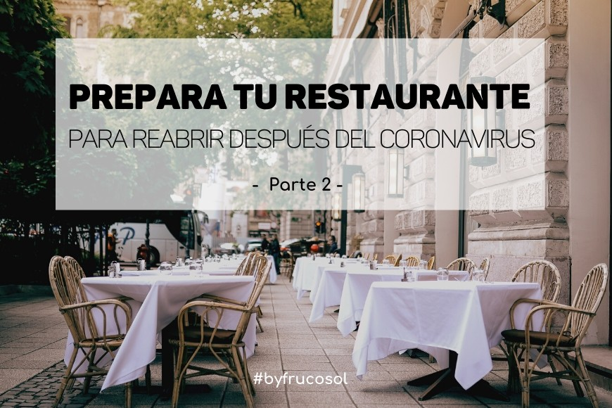 Prepare your restaurant to reopen after the coronavirus - Part 2